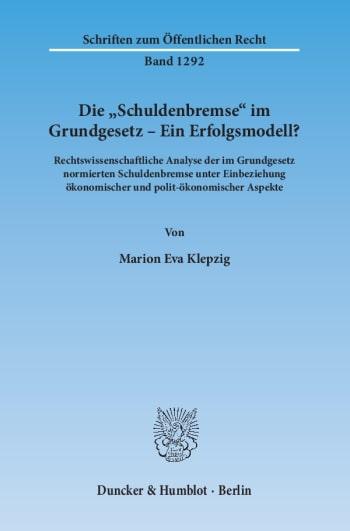 Cover: Die »Schuldenbremse« im Grundgesetz – Ein Erfolgsmodell?