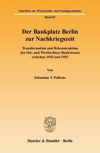 Cover: Der Bankplatz Berlin zur Nachkriegszeit