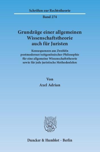 Cover: Grundzüge einer allgemeinen Wissenschaftstheorie auch für Juristen
