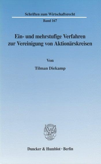 Cover: Ein- und mehrstufige Verfahren zur Vereinigung von Aktionärskreisen