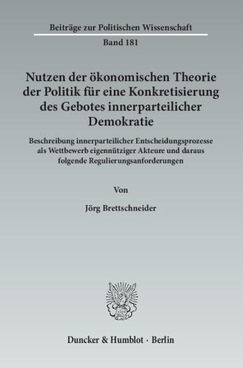 Cover: Nutzen der ökonomischen Theorie der Politik für eine Konkretisierung des Gebotes innerparteilicher Demokratie