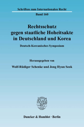 Cover: Rechtsschutz gegen staatliche Hoheitsakte in Deutschland und Korea