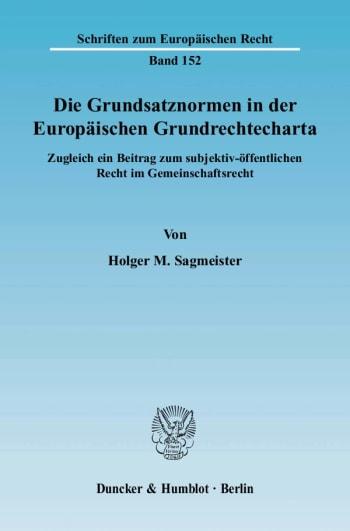 Cover: Die Grundsatznormen in der Europäischen Grundrechtecharta