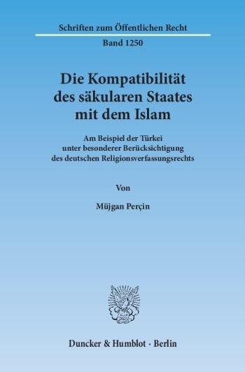 Cover: Die Kompatibilität des säkularen Staates mit dem Islam