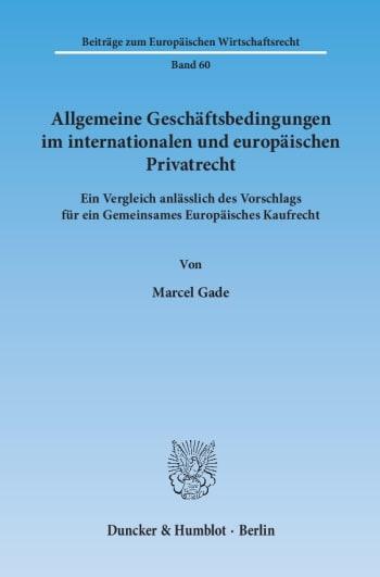 Cover: Allgemeine Geschäftsbedingungen im internationalen und europäischen Privatrecht