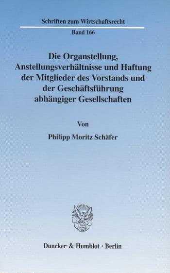 Cover: Die Organstellung, Anstellungsverhältnisse und Haftung der Mitglieder des Vorstands und der Geschäftsführung abhängiger Gesellschaften