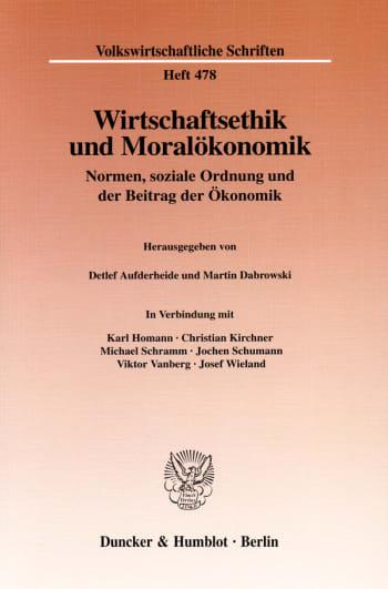 Cover: Wirtschaftsethik und Moralökonomik