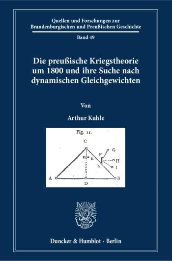 Cover: Die preußische Kriegstheorie um 1800 und ihre Suche nach dynamischen Gleichgewichten
