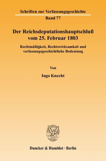 Cover: Der Reichsdeputationshauptschluß vom 25. Februar 1803