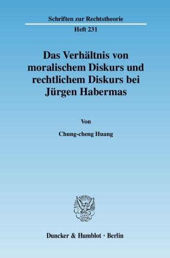 Cover: Das Verhältnis von moralischem Diskurs und rechtlichem Diskurs bei Jürgen Habermas