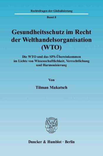 Cover: Gesundheitsschutz im Recht der Welthandelsorganisation (WTO)