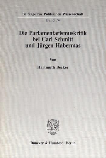 Cover: Die Parlamentarismuskritik bei Carl Schmitt und Jürgen Habermas