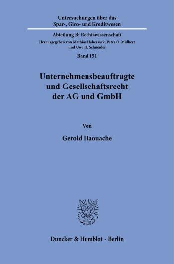 Cover: Unternehmensbeauftragte und Gesellschaftsrecht der AG und GmbH. Das Spannungsverhältnis