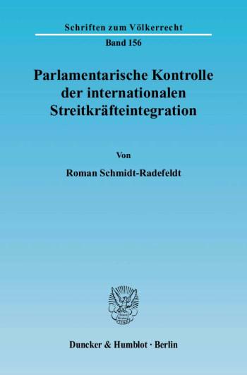 Cover: Parlamentarische Kontrolle der internationalen Streitkräfteintegration