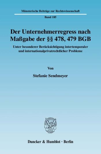 Cover: Der Unternehmerregress nach Maßgabe der §§ 478, 479 BGB