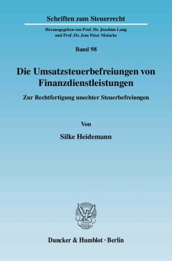 Cover: Die Umsatzsteuerbefreiungen von Finanzdienstleistungen