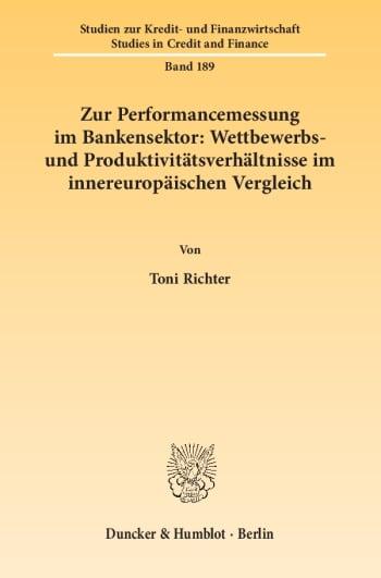 Cover: Zur Performancemessung im Bankensektor: Wettbewerbs- und Produktivitätsverhältnisse im innereuropäischen Vergleich