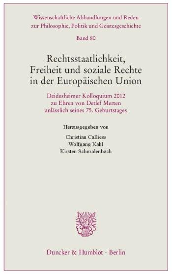 Cover: Rechtsstaatlichkeit, Freiheit und soziale Rechte in der Europäischen Union