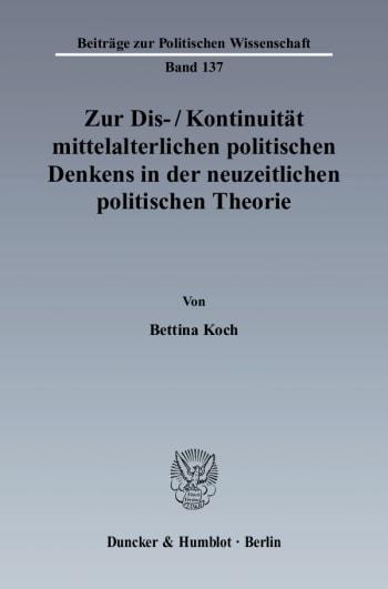 Cover: Zur Dis-/Kontinuität mittelalterlichen politischen Denkens in der neuzeitlichen politischen Theorie