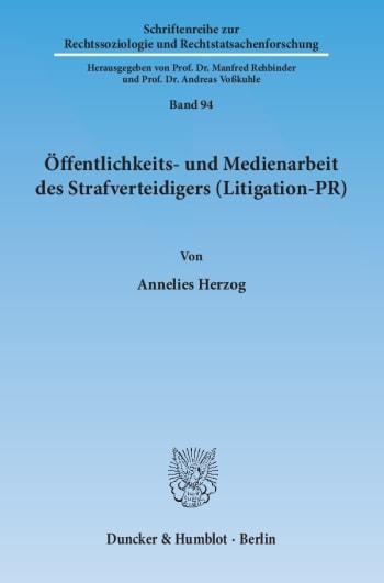 Cover: Öffentlichkeits- und Medienarbeit des Strafverteidigers (Litigation-PR)