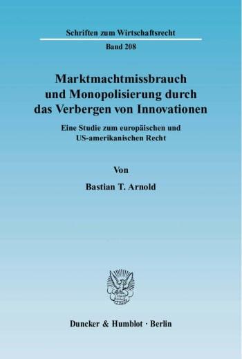 Cover: Marktmachtmissbrauch und Monopolisierung durch das Verbergen von Innovationen