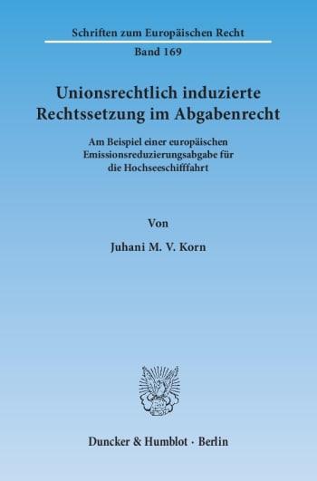 Cover: Unionsrechtlich induzierte Rechtssetzung im Abgabenrecht