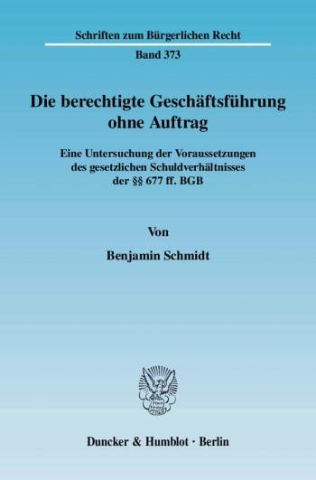 Cover: Die berechtigte Geschäftsführung ohne Auftrag