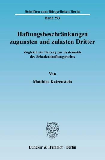 Cover: Haftungsbeschränkungen zugunsten und zulasten Dritter