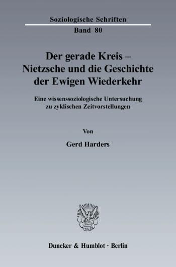 Cover: Der gerade Kreis - Nietzsche und die Geschichte der Ewigen Wiederkehr