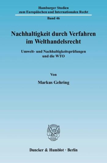 Cover: Nachhaltigkeit durch Verfahren im Welthandelsrecht