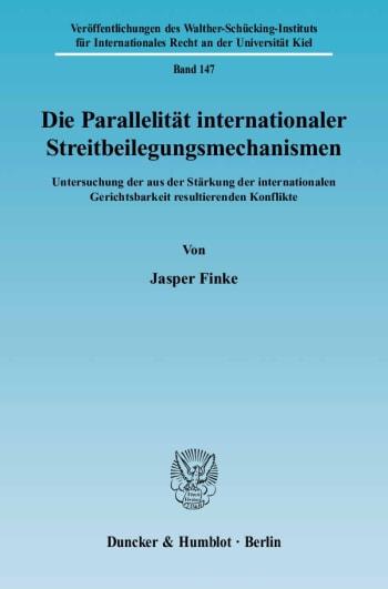 Cover: Die Parallelität internationaler Streitbeilegungsmechanismen