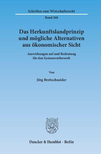 Cover: Das Herkunftslandprinzip und mögliche Alternativen aus ökonomischer Sicht
