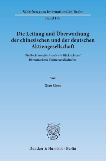 Cover: Die Leitung und Überwachung der chinesischen und der deutschen Aktiengesellschaft