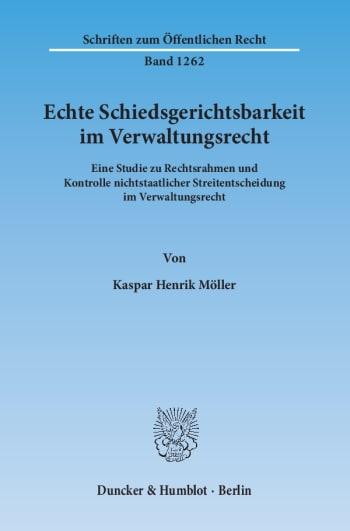 Cover: Echte Schiedsgerichtsbarkeit im Verwaltungsrecht