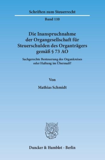 Cover: Die Inanspruchnahme der Organgesellschaft für Steuerschulden des Organträgers gemäß § 73 AO