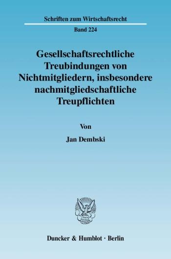 Cover: Gesellschaftsrechtliche Treubindungen von Nichtmitgliedern, insbesondere nachmitgliedschaftliche Treupflichten