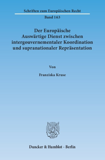 Cover: Der Europäische Auswärtige Dienst zwischen intergouvernementaler Koordination und supranationaler Repräsentation