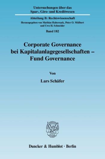 Cover: Corporate Governance bei Kapitalanlagegesellschaften - Fund Governance