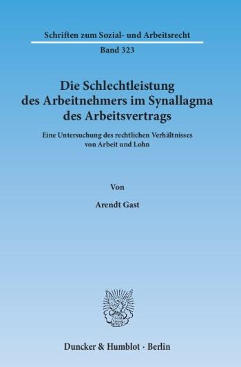 Cover: Die Schlechtleistung des Arbeitnehmers im Synallagma des Arbeitsvertrags