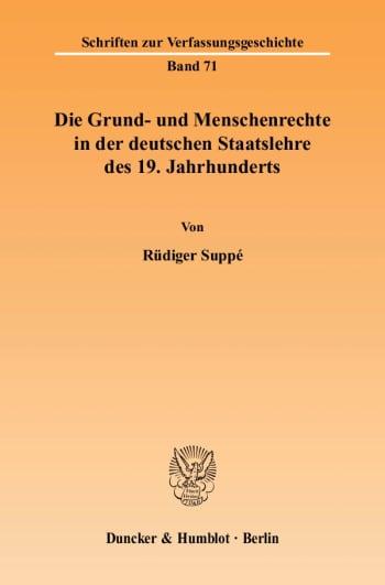 Cover: Die Grund- und Menschenrechte in der deutschen Staatslehre des 19. Jahrhunderts