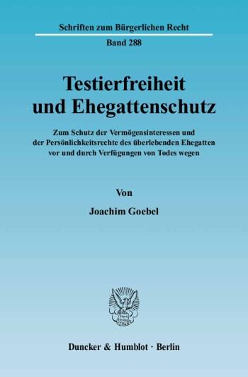 Cover: Testierfreiheit und Ehegattenschutz