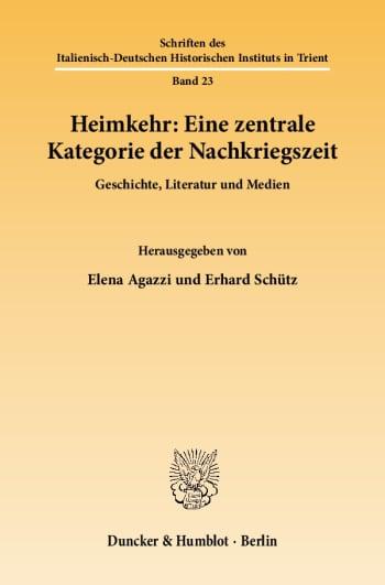 Cover: Heimkehr: Eine zentrale Kategorie der Nachkriegszeit