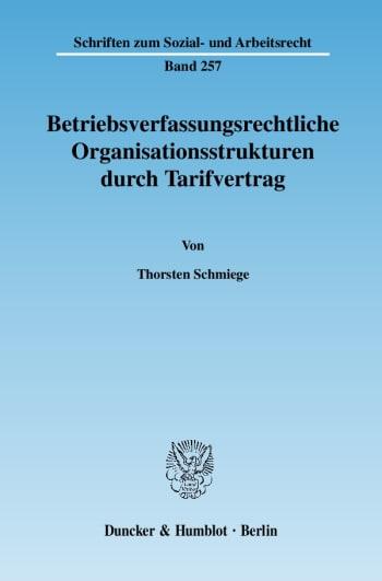 Cover: Betriebsverfassungsrechtliche Organisationsstrukturen durch Tarifvertrag