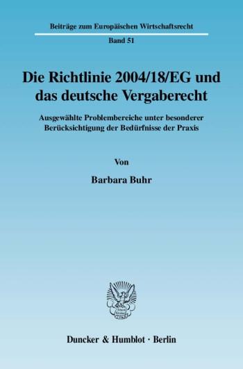 Cover: Die Richtlinie 2004/18/EG und das deutsche Vergaberecht