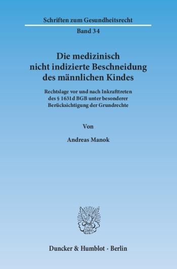 Cover: Die medizinisch nicht indizierte Beschneidung des männlichen Kindes