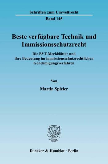 Cover: Beste verfügbare Technik und Immissionsschutzrecht
