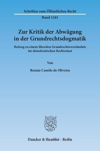 Cover: Zur Kritik der Abwägung in der Grundrechtsdogmatik