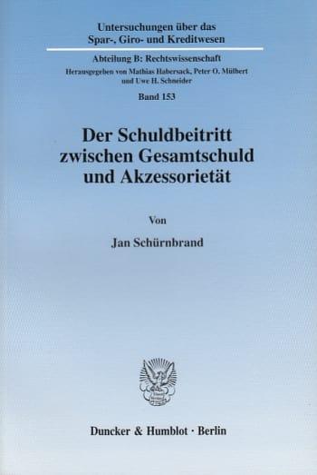 Cover: Der Schuldbeitritt zwischen Gesamtschuld und Akzessorietät
