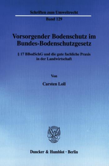 Cover: Vorsorgender Bodenschutz im Bundes-Bodenschutzgesetz