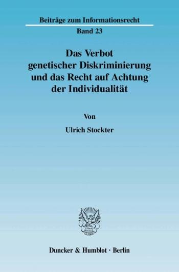 Cover: Das Verbot genetischer Diskriminierung und das Recht auf Achtung der Individualität